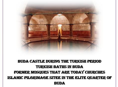 City tour: Turkish-islamic cultural heritage is Buda(pest)