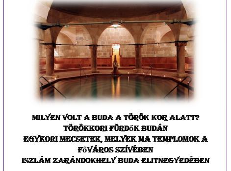 Városjáró túra: Buda(Pest) török-iszlám kulturális öröksége