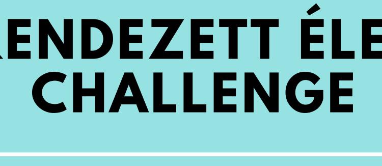 Rendezett élet challenge